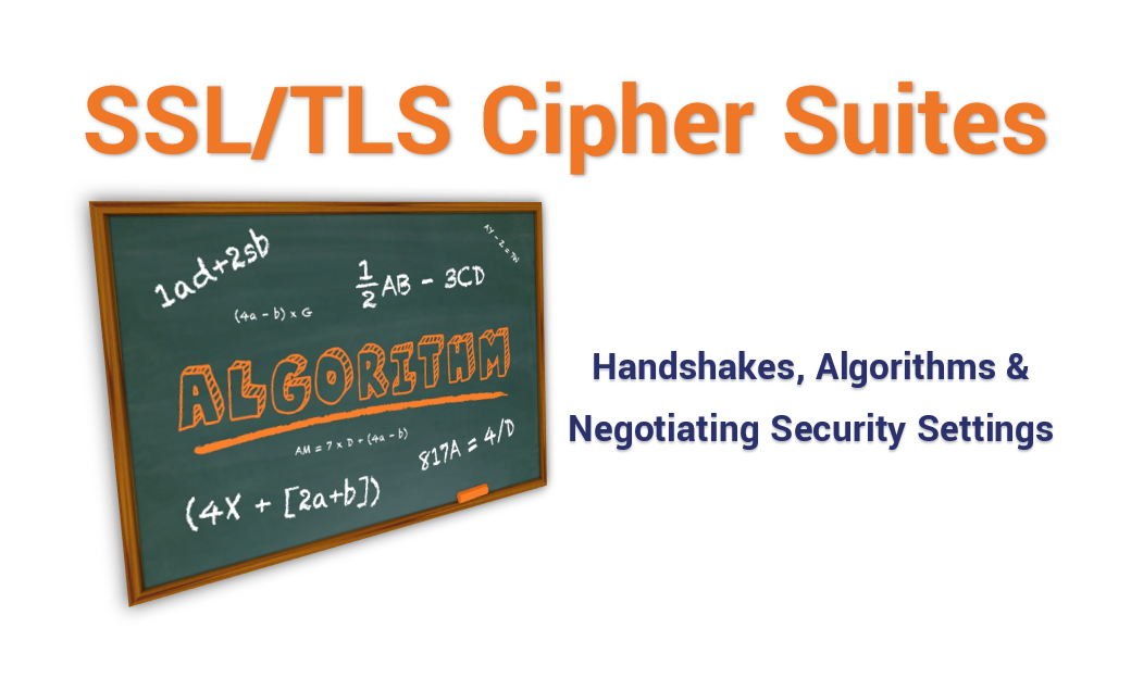 Suites: Ciphers, Algorithms and Negotiating Security Settings