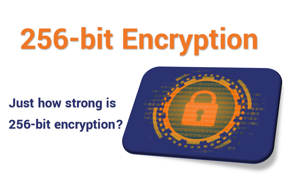 What is 256-bit Encryption? How long would it take to crack?
