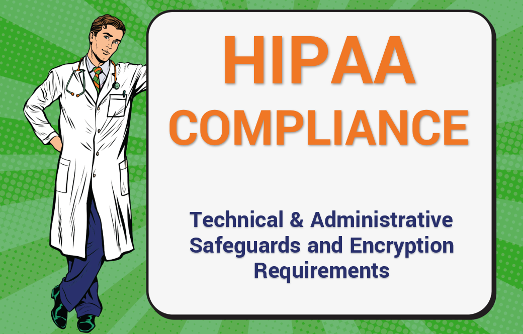 HIPAA Compliance: Talking About Technical Safeguards