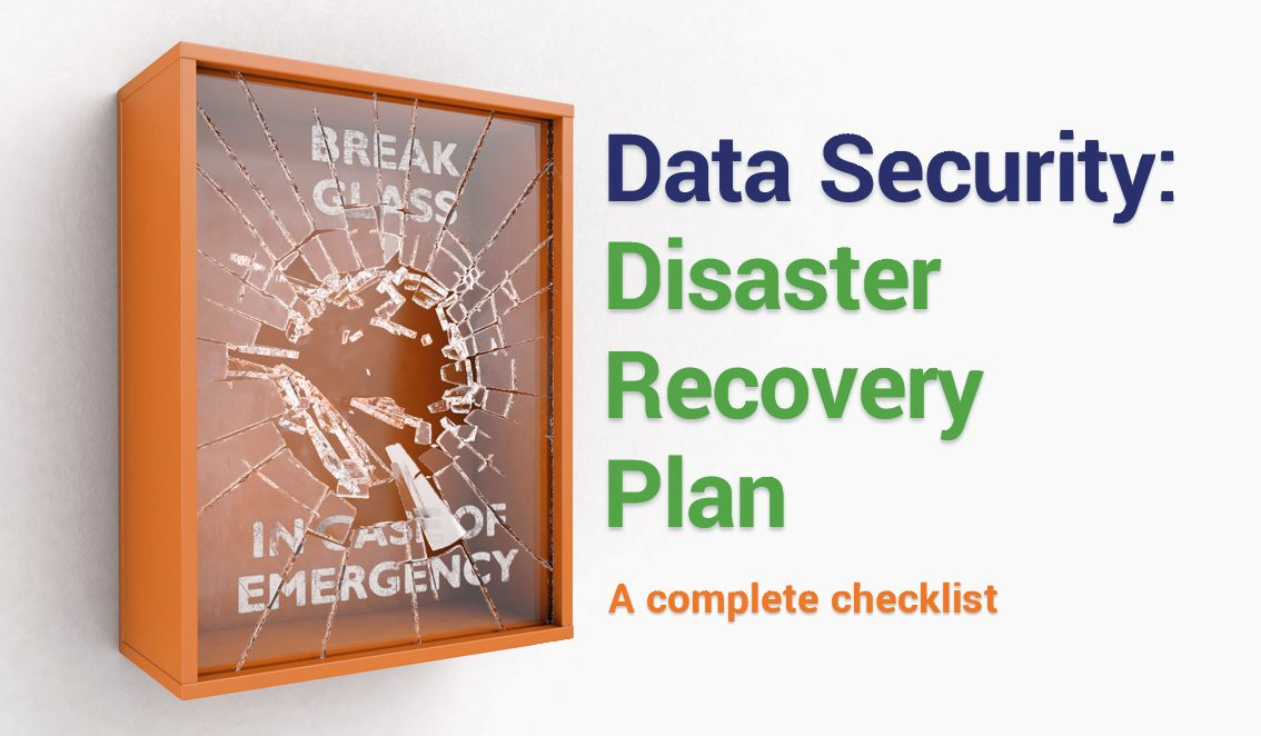 In Case of Emergency: A Disaster Recovery Plan Checklist for