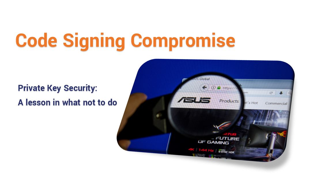 Code Signing Compromise Installs Backdoors on Thousands of ASUS