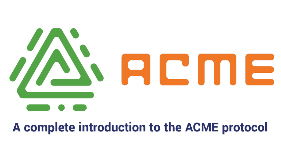 ACME Protocol: What it is and how it works - Hashed Out