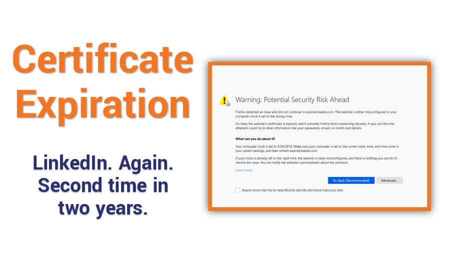 Linkedin Suffers Ssl Tls Certificate Expiration Again