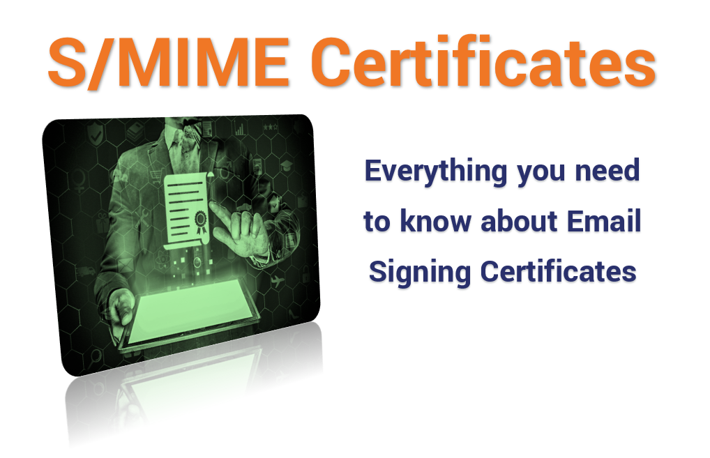 What Is S/MIME? What You Need To Know About S/MIME Certificates