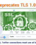 Twitter will deprecate support for TLS 1.0, TLS 1.1 on July 15