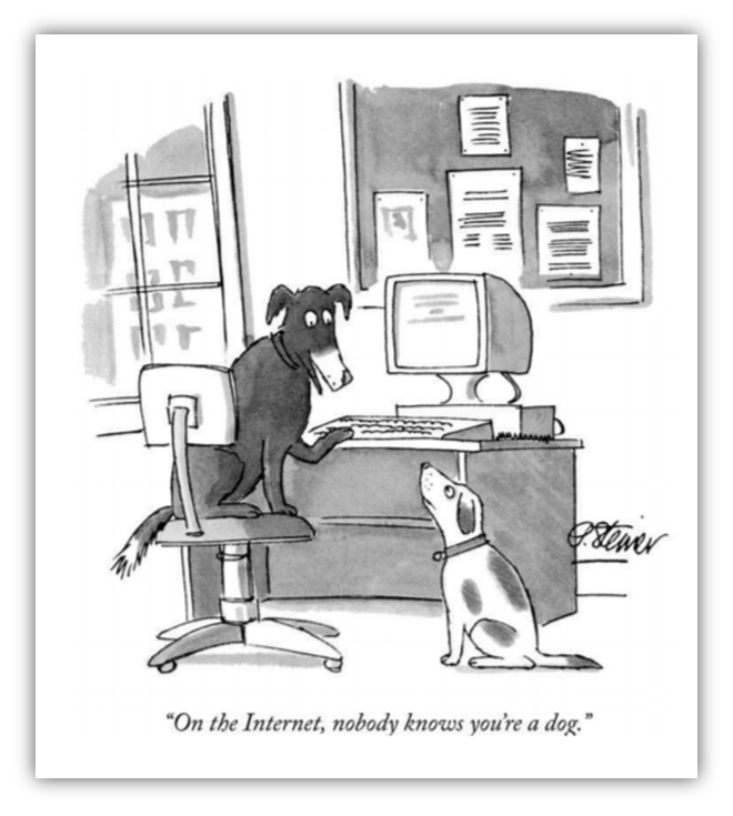 "Graphic: Comic stating ""On the internet, nobody knows you're a dog."""