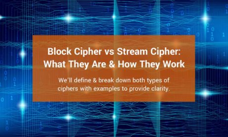 Block Cipher vs Stream Cipher: What They Are & How They Work